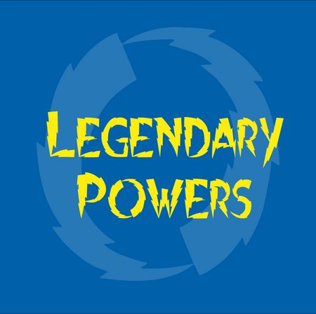 Legendary Powers